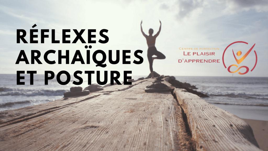 Réflexes archaïques, posture et Intégration Motrice Primordiale